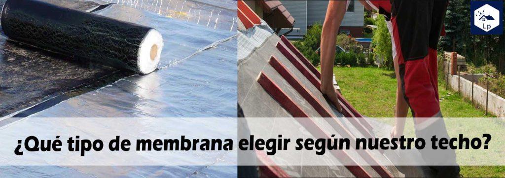 Que tipo de membrana elegir según nuestro techo
